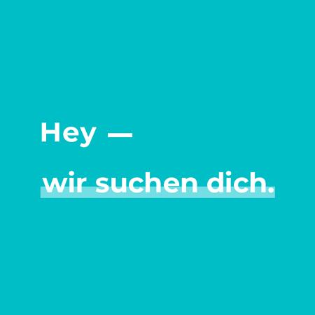 Hey - wir suchen dich